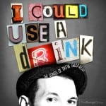 I Could Use a Drink Drew Gasparini