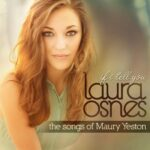 If I Tell You – The Songs of Maury Yeston Laura Osnes